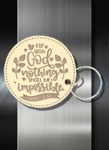 Key ring For With God Nothing Shall be Impossible Luke 1 37