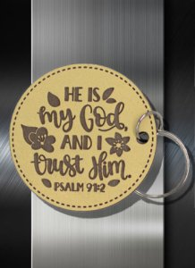 Key ring He is My God and I Trust Him Psalm 91 2