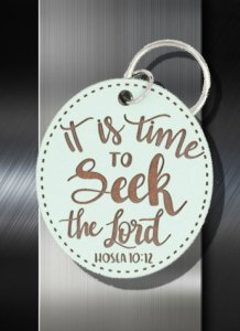 Key ring It is time to seek the Lord Hosea 10 12