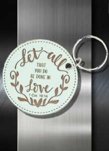 Key ring Let all that you do Be Done in Love 1 Cor 16 14