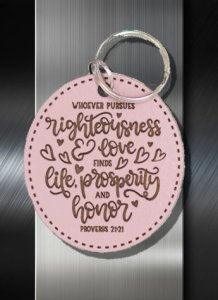 Key ring Whosoever Pursues Righteousness Love Prosperity and Honor Proverbs 21 21