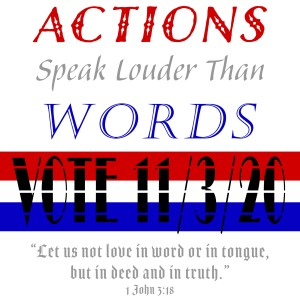 Christian Books and Gifts | 2020 US Presidential Election - Actions Speak Louder Than Words