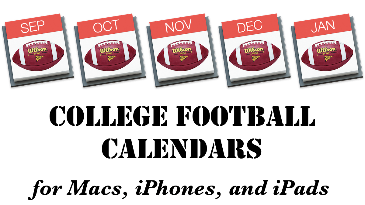 College Football Calendars for Macs, iPhones, and iPads