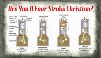 The Four Stroke Christian (With A New Emphasis On The Power Stroke)