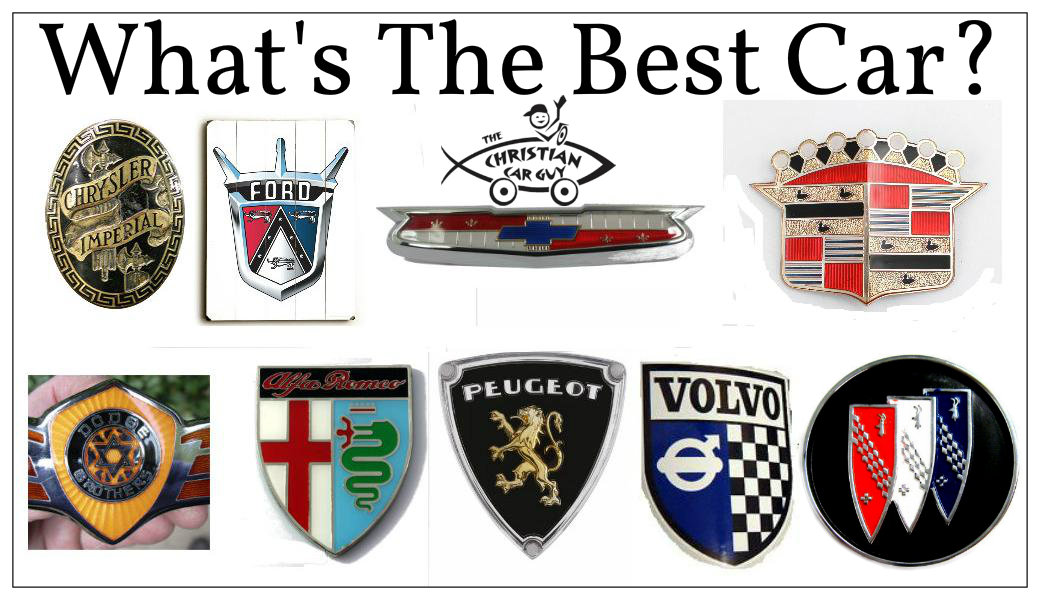 Whats The Best Car The Christian Car Guy Radio Show