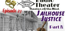 Christian Car Guy Theater Episode 27 Jailhouse Justice Part IV