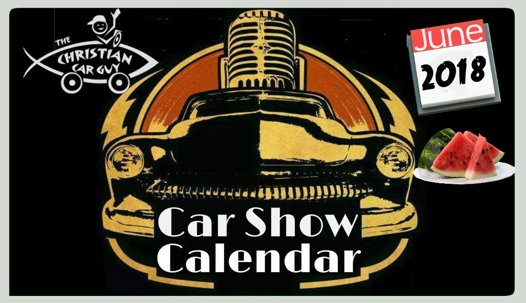 Car Show Calendar June The Christian Car Guy Radio Show - Car show raleigh nc fairgrounds