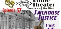 Christian Car Guy Theater Episode 37: Jailhouse Justice Part 14