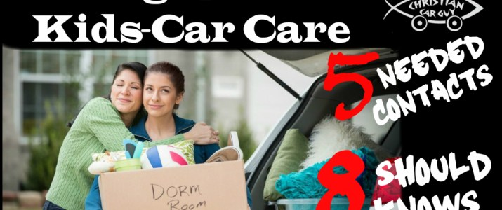 College Bound Kids: Car Care Life Skills – 5 Contacts and 8 Should Knows