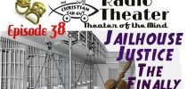 Christian Car Guy Theater Episode 38 Jail House Justice The Finally