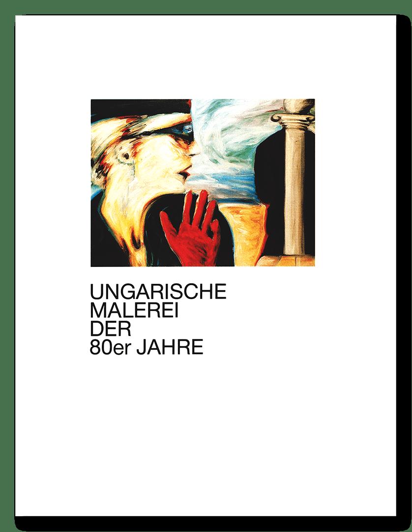 Museum für Kunst- und Kulturgeschichte Dortmund - Ungarische Malerei der 80er Jahre
