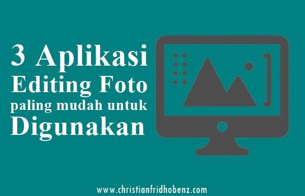 3 Aplikasi Editing Foto Terbaik