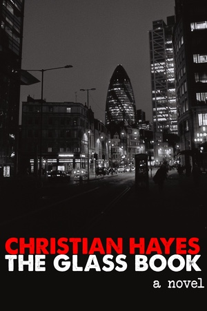 The Glass Book: a novel by Christian Hayes