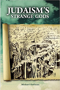 In Judaism's Strange Gods: Revised and Expanded Christian scholar Michael Hoffman documents his provocative thesis that Judaism is not the religion of the Old Testament