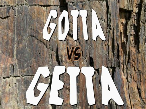 Gotta vs Getta