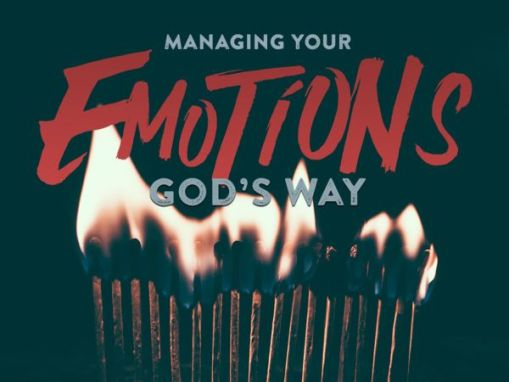 Managing Your Emotions God's Way