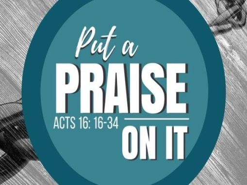 Put A Praise On It!