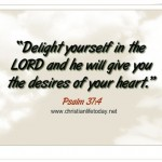 Delight Yourself in the Lord Psalm 37 v 4