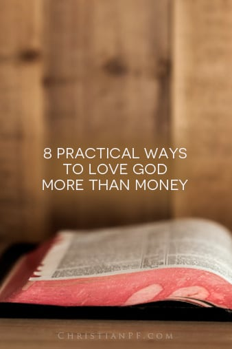 8 ways to love GOD more than money