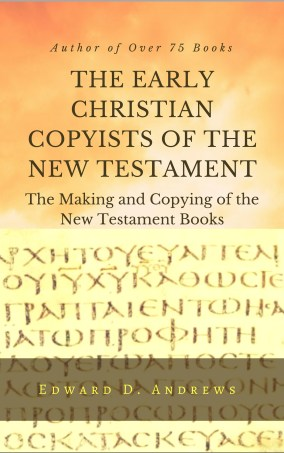 THE EARLY CHRISTIAN COPYISTS OF THE NEW TESTAMENT