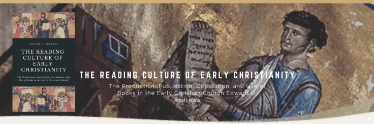 THE READING CULTURE OF EARLY CHRISTIANITY