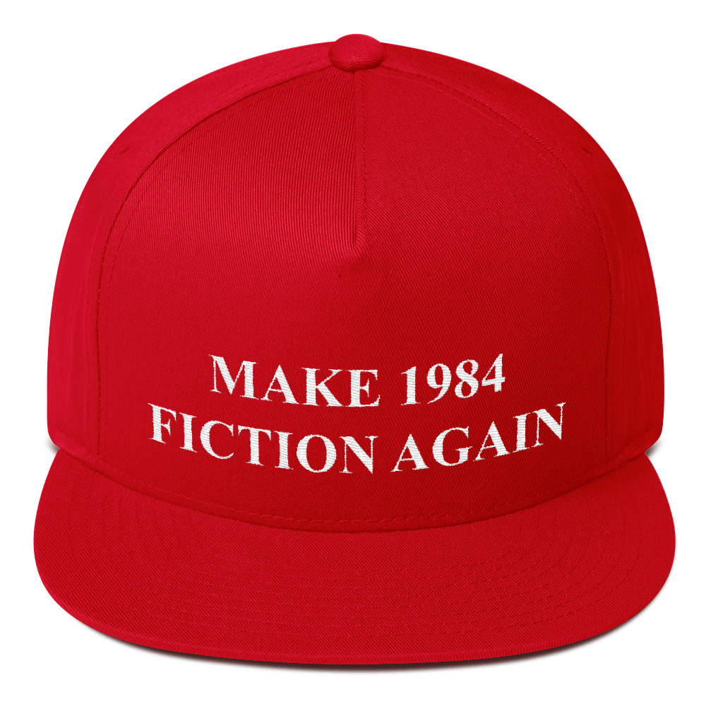 Make 1984 Fiction Again (MAGA style)