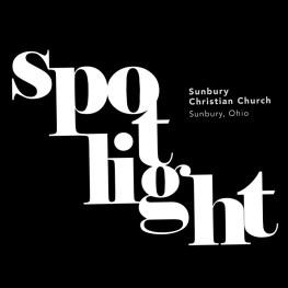 SPOTLIGHT: Sunbury (Ohio) Christian Church