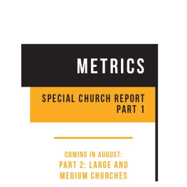 2018 SPECIAL CHURCH REPORT, PART 1: Megachurches and Emerging Megachurches