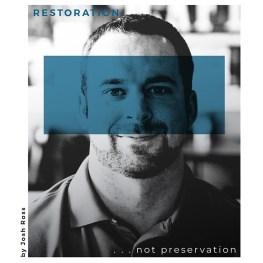 Restoration . . . Not Preservation