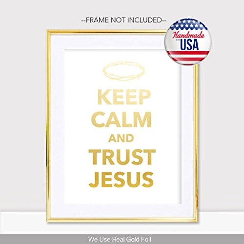 Keep Calm And Trust Jesus Gold Foil Print Christian Religious Biblical  Poster Handmade Home Office Motivational Inspirational Wall Art Bible Verse  Scripture ...