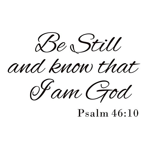 Be Still and Know that I am God Psalm 46:10 Vinyl Wall Art Religious H