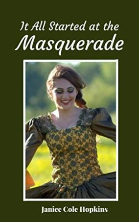 It All Started At A Masquerade by Janice Cole Hopkins