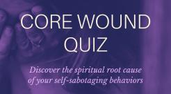Take the Core Wound Quiz