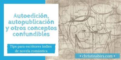 autoedicion-autopublicacion-y-otros-conceptos-confundibles-christina-birs