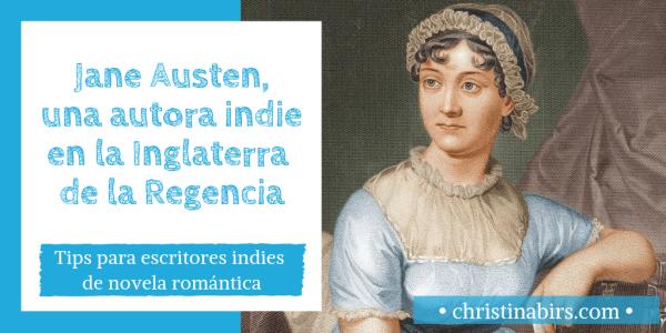 jane-austen-una-escritora-indie-en-la-inglaterra-de-la-regencia-christina-birs