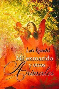 mi-exmarido-y-otros-animales-lara-rivendel-novelas-romanticas-autopublicadas-christina-birs