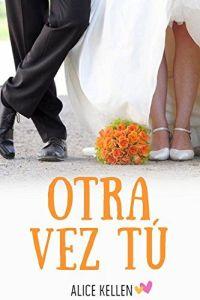 otra-vez-tu-alice-kellen-novelas-romanticas-autopublicadas-christina-birs