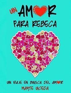 un-amor-para-rebeca-mayte-uceda-novelas-romanticas-autopublicadas-christina-birs