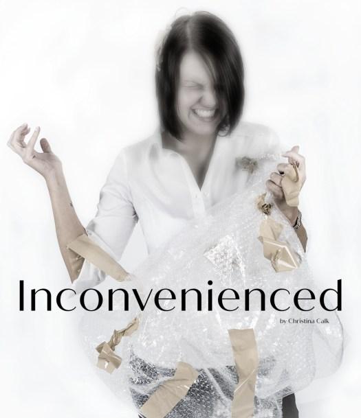 Inconvenienced