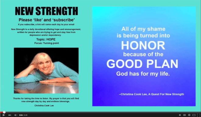 All of my shame is being turned into honor because of the good plan God has for my life. --Christina Cook Lee, A Quest For New Strength