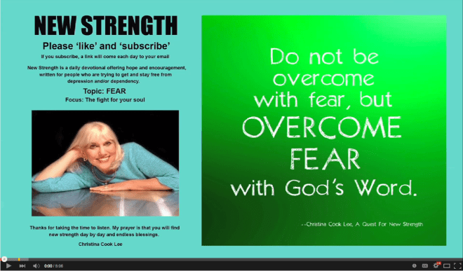 Do not be overcome with fear, but overcome fear with God's Word. --Christina Cook Lee, A Quest For New Strength