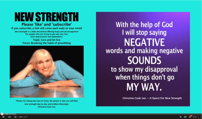 This the help of God I will stop saying negative words and making negative sounds to show my disapproval when things don't go my way. --Christina Cook Lee, A Quest For New Strength