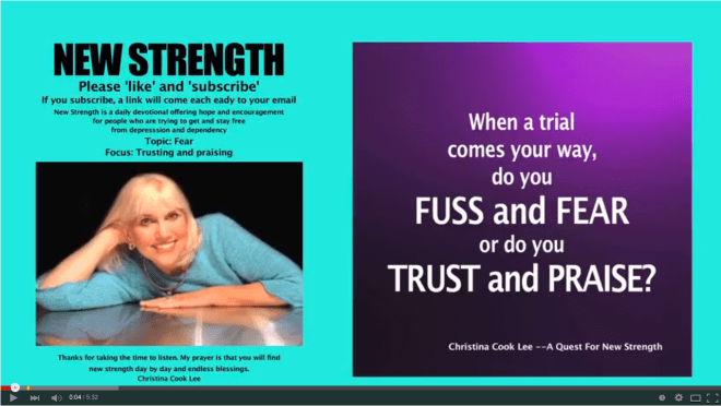 When a trial comes your way, do you fuss and fear or do you trust and praise? --Christina Cook Lee, A Quest For New Strength