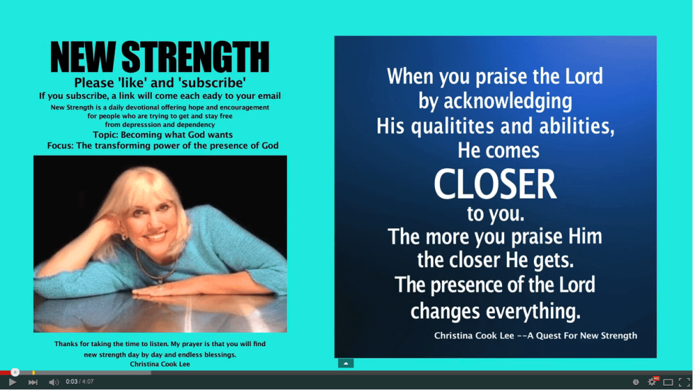 When you praise the Lord by acknowledging His qualities and abilities, He comes closer to you. The more you praise Him—the closer He gets. The presence of the Lord changes everything. --Christina Cook Lee, A Quest For New Strength