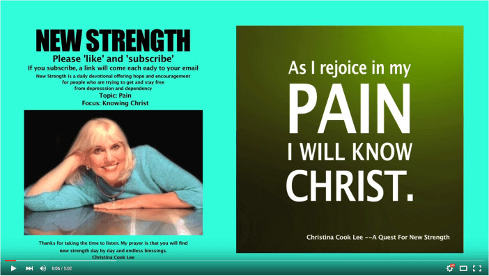 As I rejoice in my pain, I will know Christ. --Christina Cook Lee, A Quest For New Strength