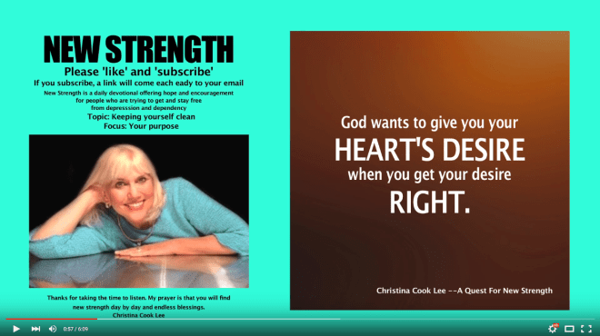 God wants to give you your heart's desire when you get your desire right. --Christina Cook Lee, A Quest For New Strength