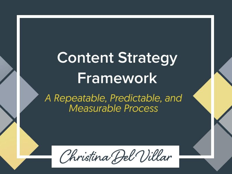 Content Strategy Framework: A Repeatable, Predictable, and Measurable Process