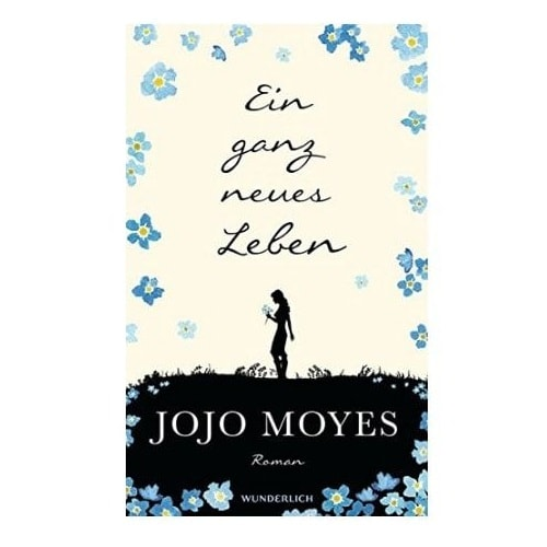 Ein ganz neues Leben–von Jojo Moyes Karolina Fell