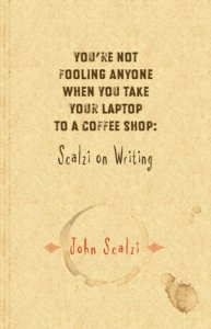 You're Not Fooling Anyone When You Take Your Laptop to a Coffee Shop, by John Scalzi