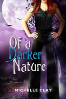 Cover for Of A Darker Nature by Michelle Clay